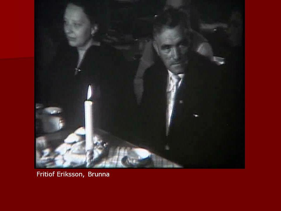Fritiof Eriksson, Brunna