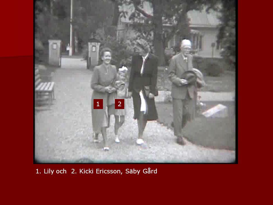 1 2 1. Lily och 2. Kicki Ericsson, Säby Gård