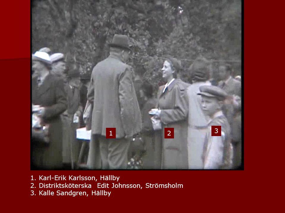 3 1. 2. 1. Karl-Erik Karlsson, Hällby. 2. Distriktsköterska Edit Johnsson, Strömsholm.