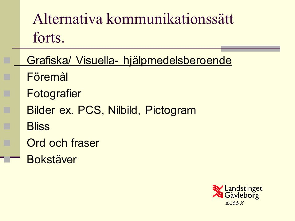 Alternativa kommunikationssätt forts.