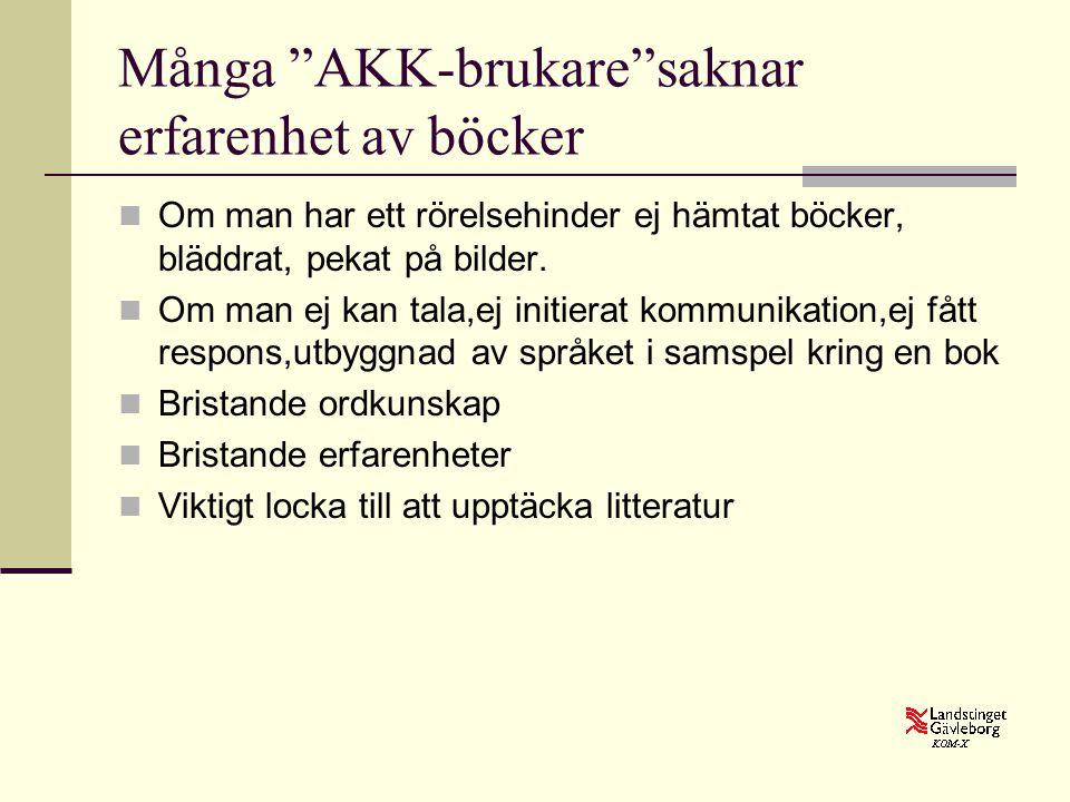 Många AKK-brukare saknar erfarenhet av böcker