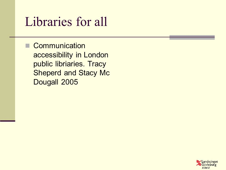 Libraries for all Communication accessibility in London public libriaries.
