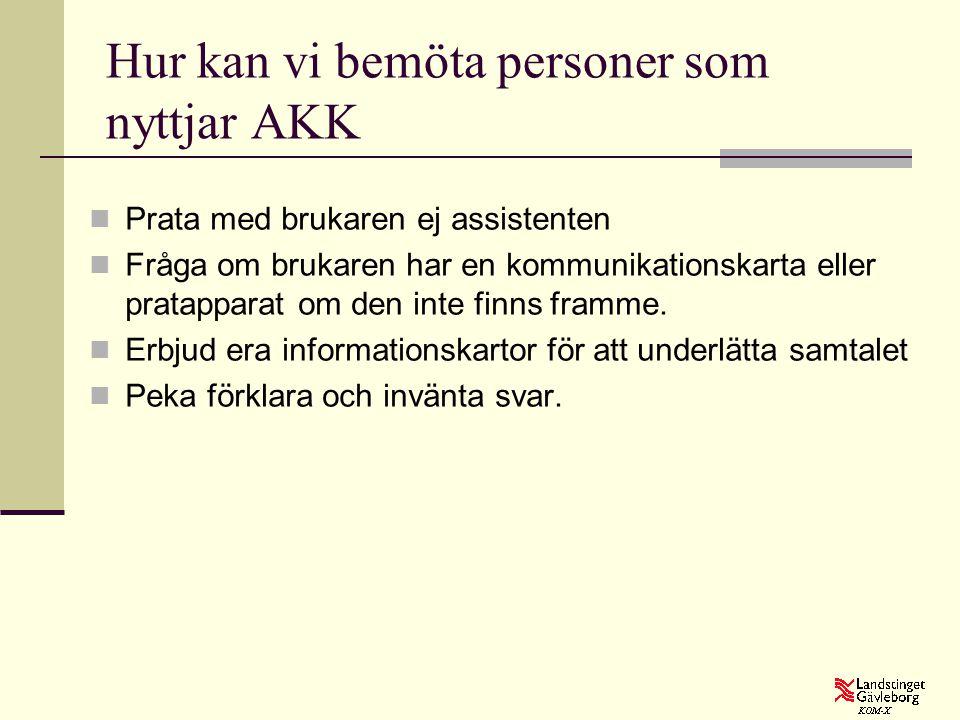 Hur kan vi bemöta personer som nyttjar AKK