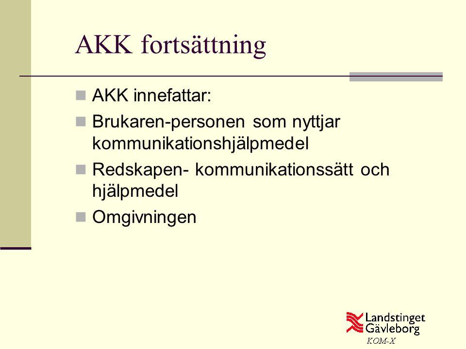 AKK fortsättning AKK innefattar: