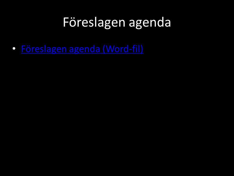 Föreslagen agenda Föreslagen agenda (Word-fil)