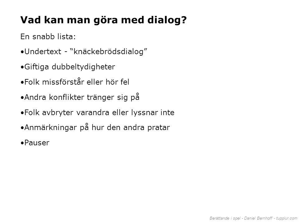 Vad kan man göra med dialog