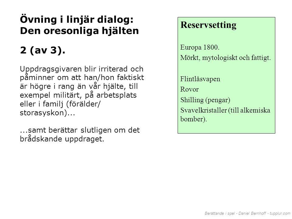 Reservsetting Övning i linjär dialog: Den oresonliga hjälten 2 (av 3).