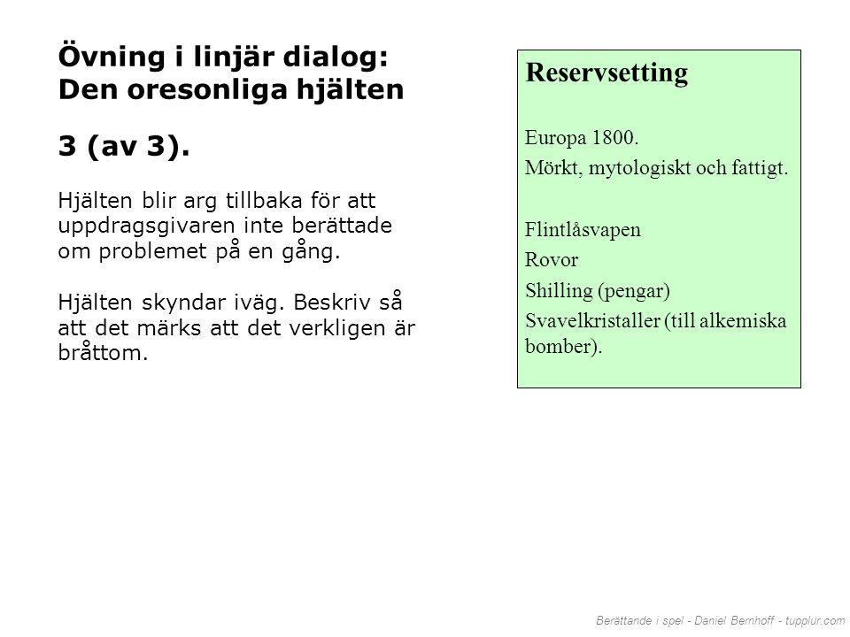 Reservsetting Övning i linjär dialog: Den oresonliga hjälten 3 (av 3).