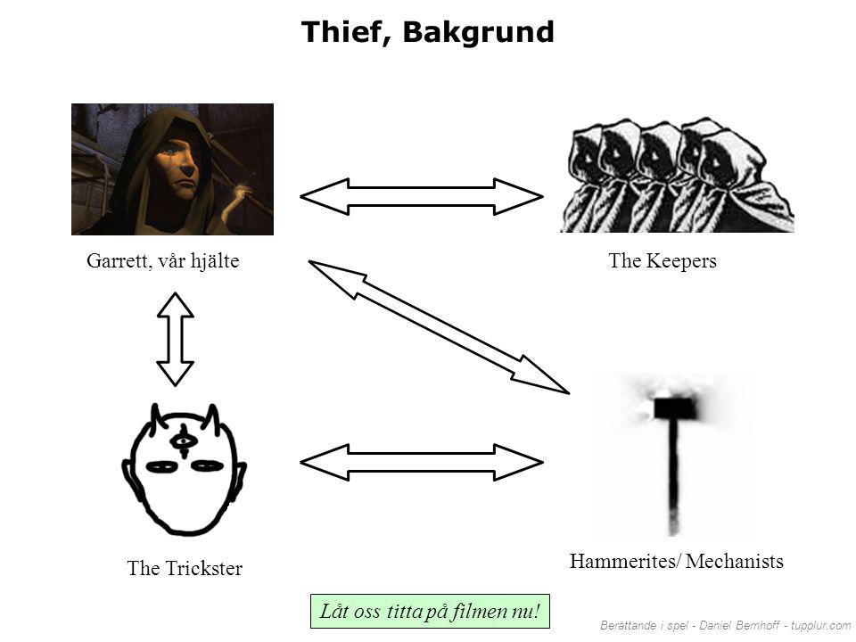 Thief, Bakgrund Garrett, vår hjälte The Keepers Hammerites/ Mechanists