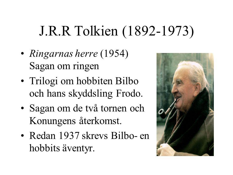 J.R.R Tolkien (1892-1973) Ringarnas herre (1954) Sagan om ringen