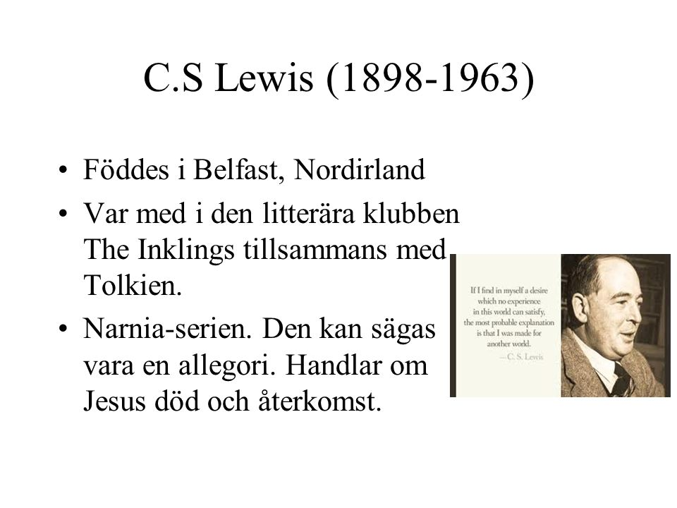 C.S Lewis (1898-1963) Föddes i Belfast, Nordirland