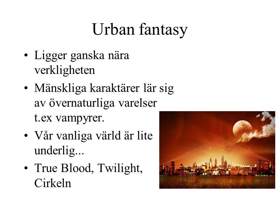 Urban fantasy Ligger ganska nära verkligheten