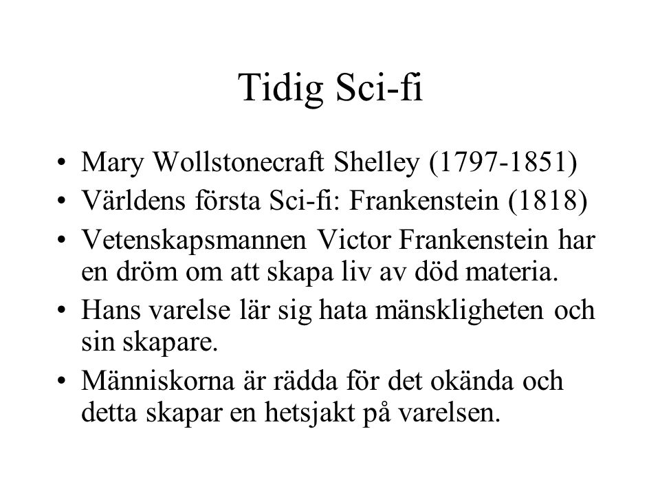 Tidig Sci-fi Mary Wollstonecraft Shelley (1797-1851)