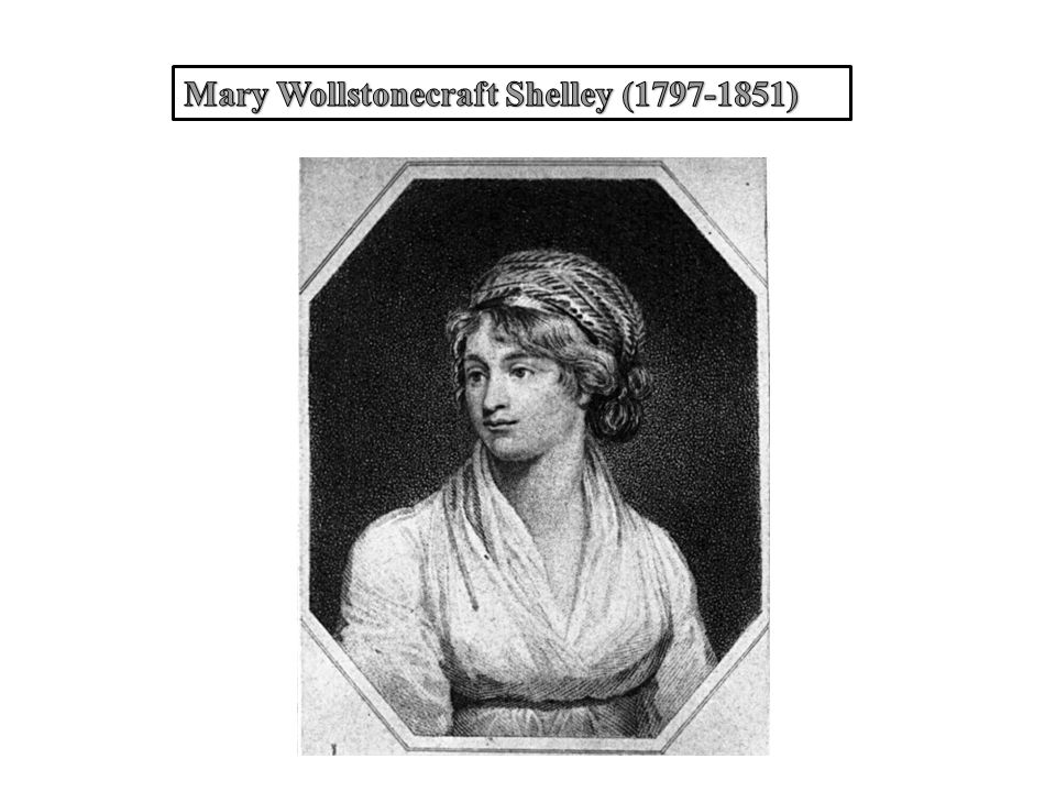 Mary Wollstonecraft Shelley (1797-1851)