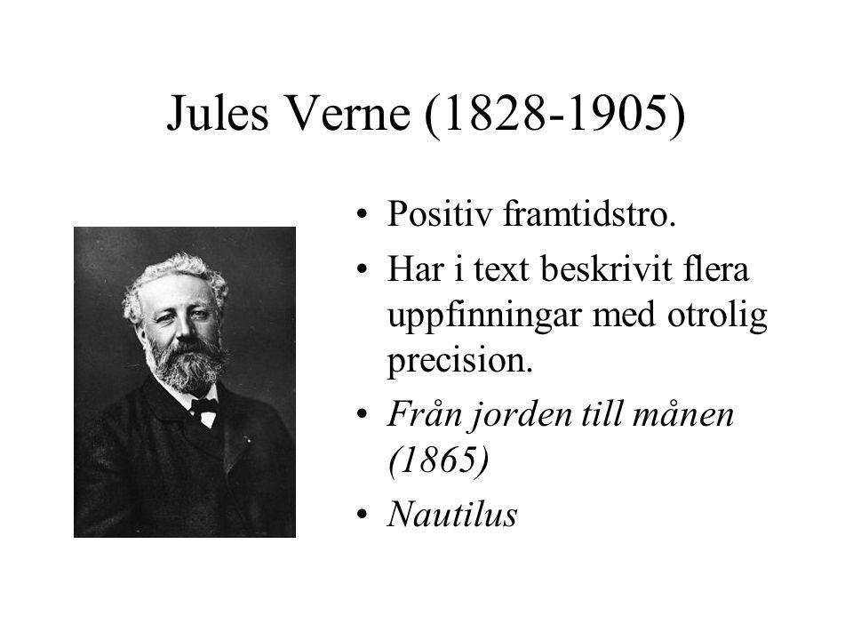 Jules Verne (1828-1905) Positiv framtidstro.