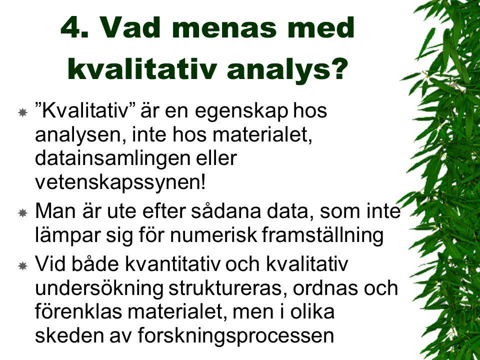 4. Vad menas med kvalitativ analys