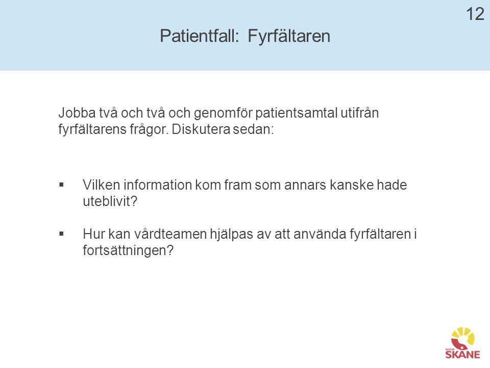 Patientfall: Fyrfältaren