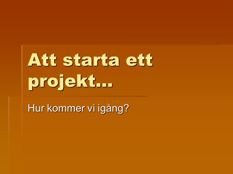 Att starta ett projekt…