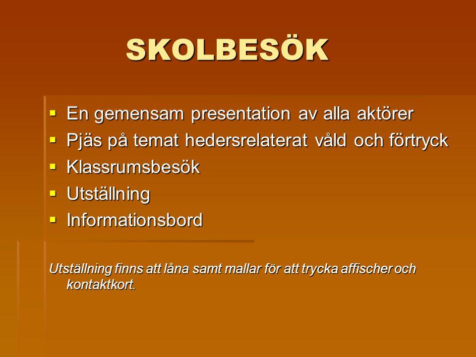 SKOLBESÖK En gemensam presentation av alla aktörer