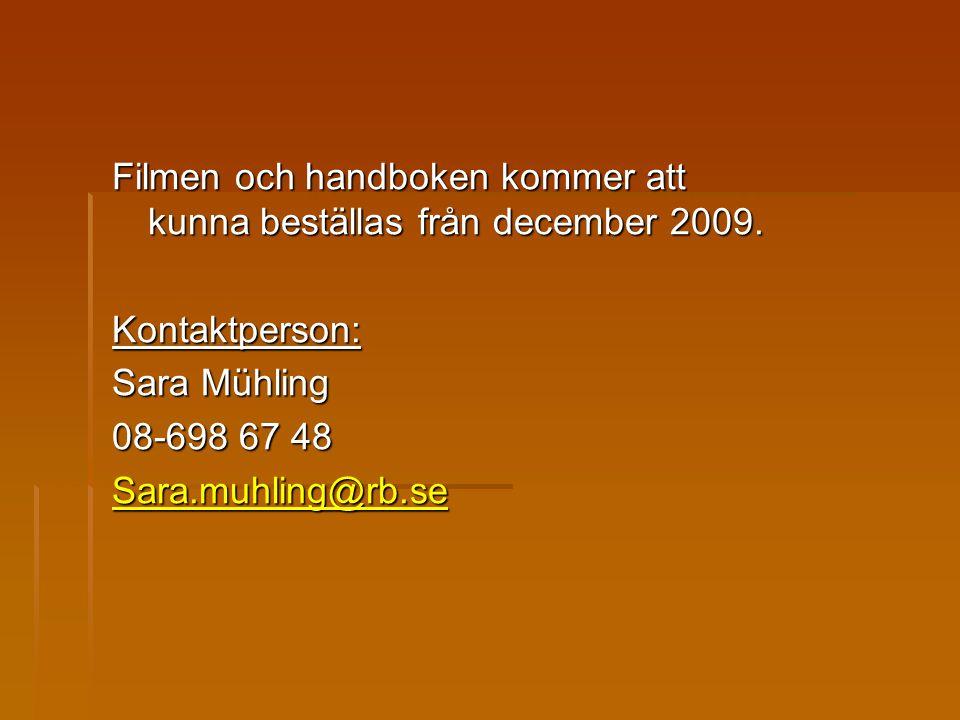 Filmen och handboken kommer att kunna beställas från december 2009.