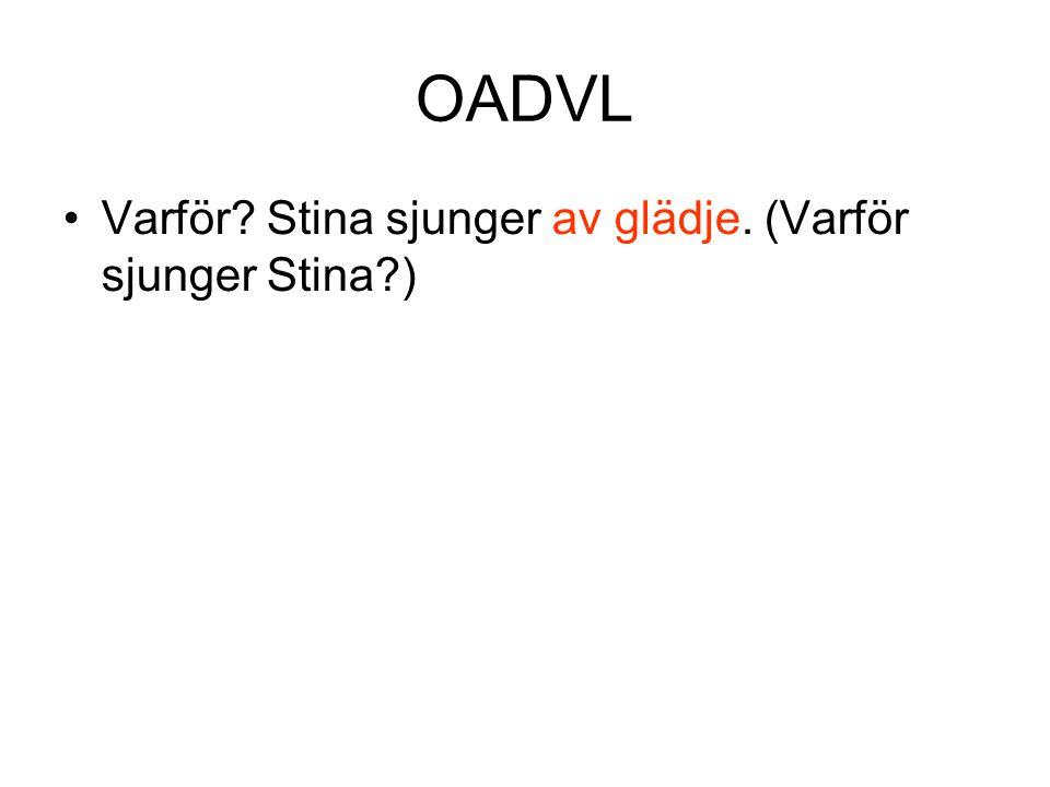 OADVL Varför Stina sjunger av glädje. (Varför sjunger Stina )