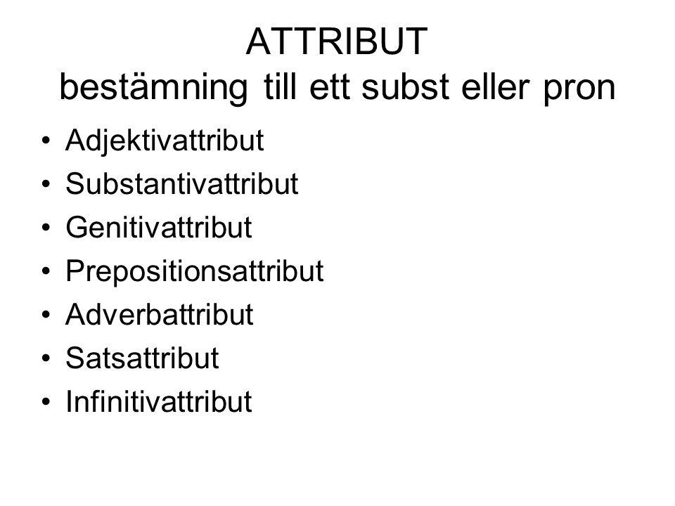 ATTRIBUT bestämning till ett subst eller pron
