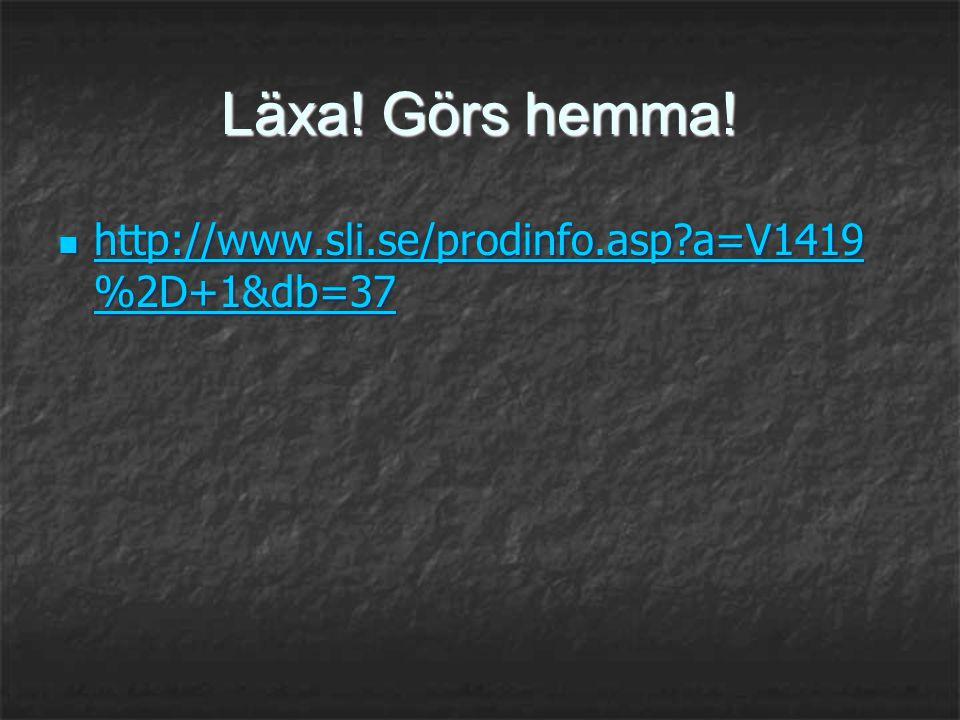 Läxa! Görs hemma! http://www.sli.se/prodinfo.asp a=V1419%2D+1&db=37