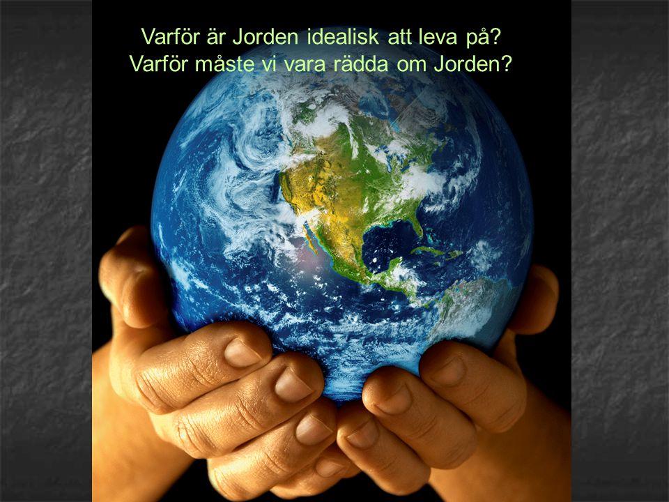 Varför är Jorden idealisk att leva på