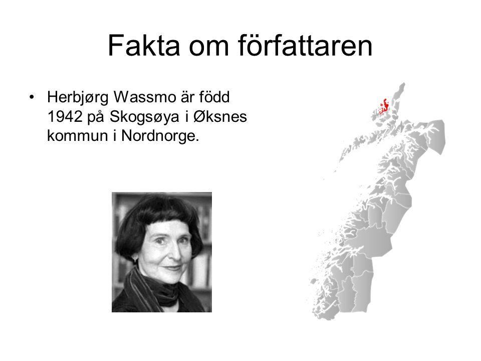 Fakta om författaren Herbjørg Wassmo är född 1942 på Skogsøya i Øksnes kommun i Nordnorge.