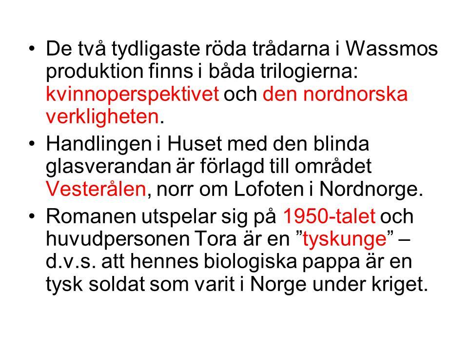 De två tydligaste röda trådarna i Wassmos produktion finns i båda trilogierna: kvinnoperspektivet och den nordnorska verkligheten.