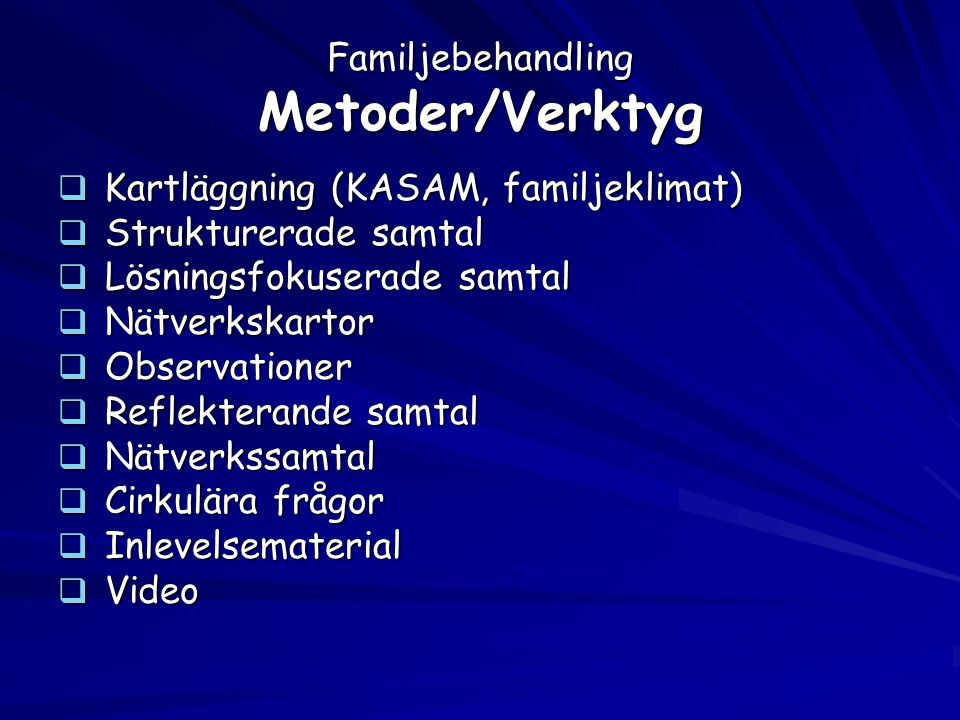 Familjebehandling Metoder/Verktyg