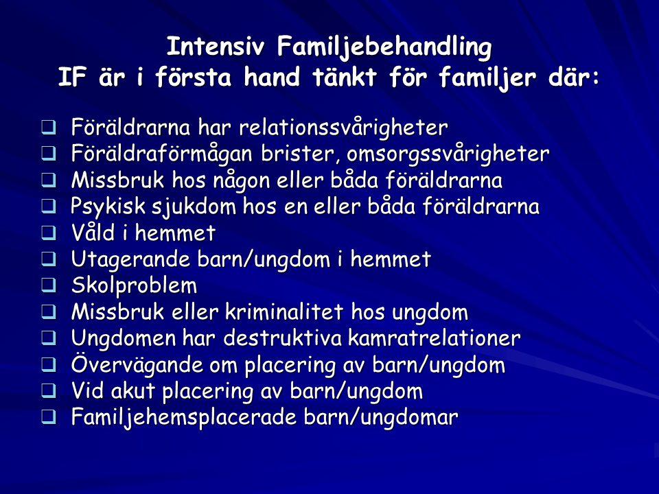 Intensiv Familjebehandling IF är i första hand tänkt för familjer där: