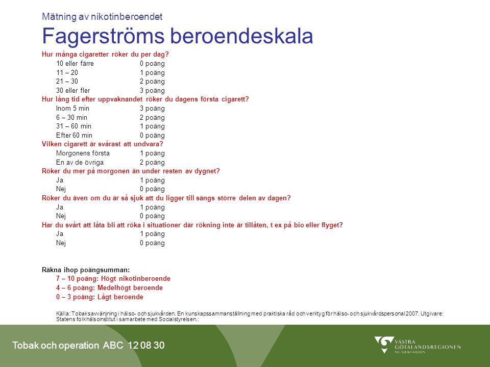 Mätning av nikotinberoendet Fagerströms beroendeskala