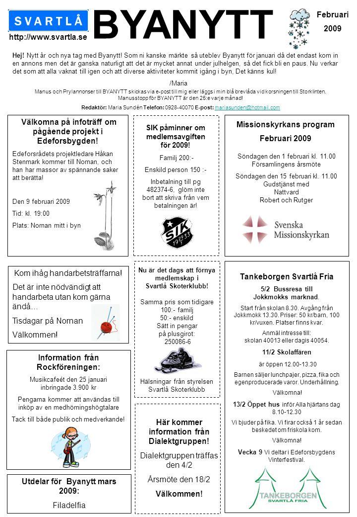 BYANYTT Februari 2009 http://www.svartla.se Missionskyrkans program