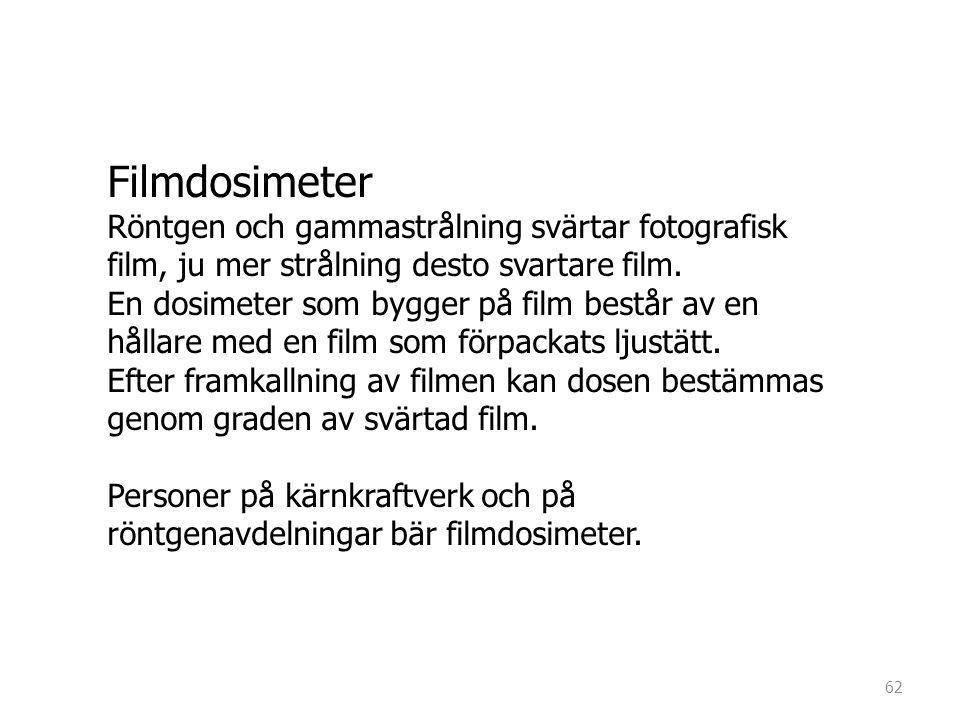 Filmdosimeter Röntgen och gammastrålning svärtar fotografisk film, ju mer strålning desto svartare film.