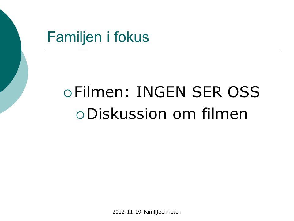 Filmen: INGEN SER OSS Diskussion om filmen Familjen i fokus