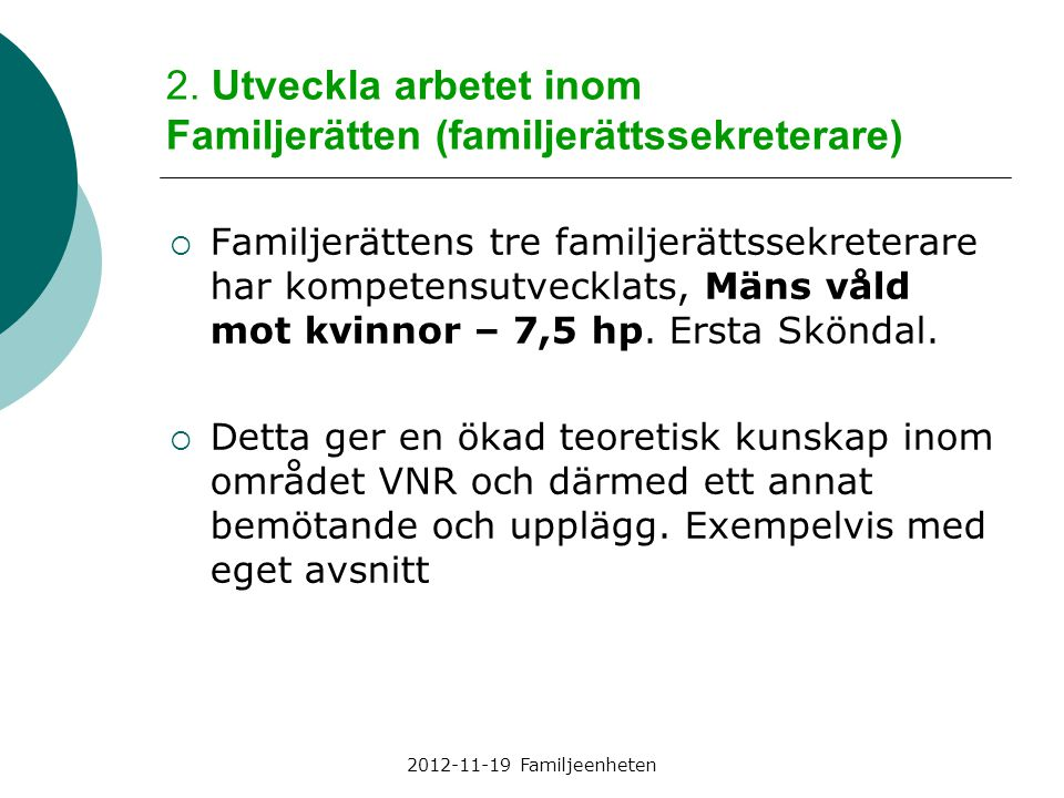 2. Utveckla arbetet inom Familjerätten (familjerättssekreterare)
