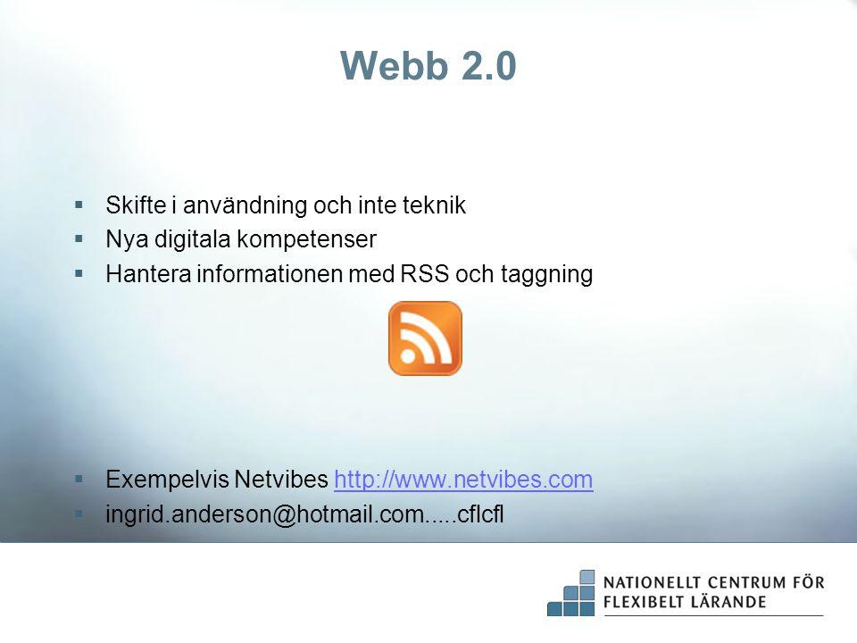 Webb 2.0 Skifte i användning och inte teknik Nya digitala kompetenser