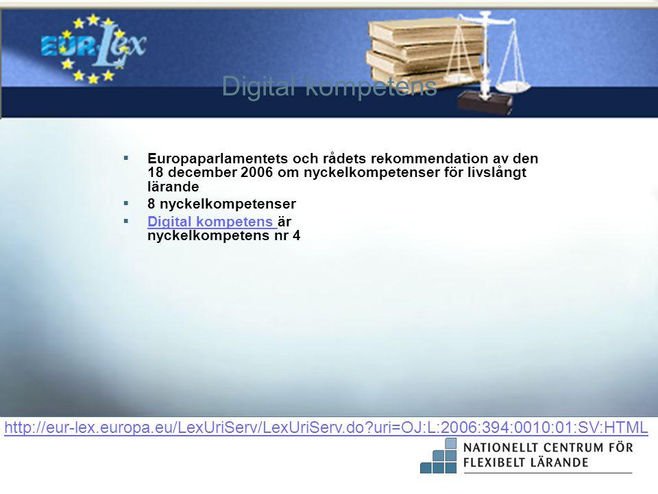 Digital kompetens Europaparlamentets och rådets rekommendation av den 18 december 2006 om nyckelkompetenser för livslångt lärande.