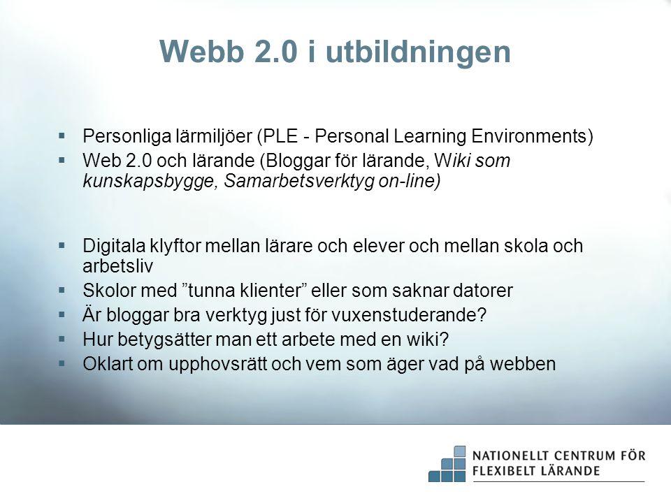 Webb 2.0 i utbildningen Personliga lärmiljöer (PLE - Personal Learning Environments)