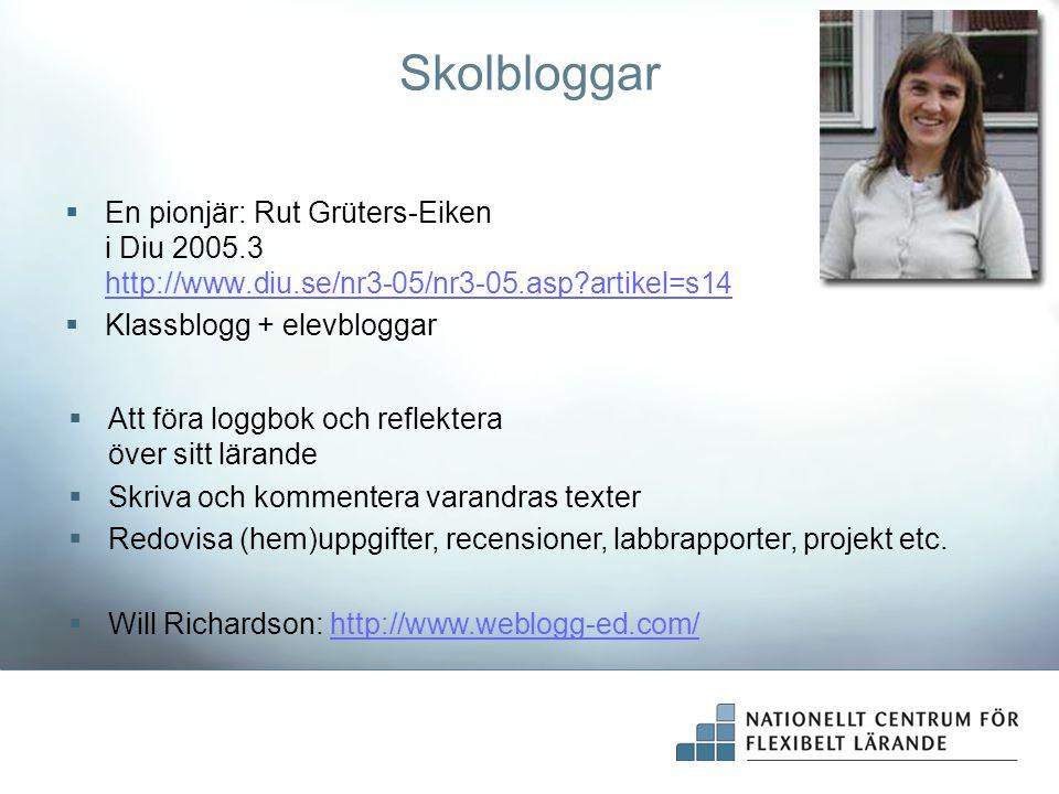 Skolbloggar En pionjär: Rut Grüters-Eiken i Diu 2005.3 http://www.diu.se/nr3-05/nr3-05.asp artikel=s14.