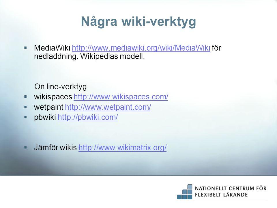 Några wiki-verktyg MediaWiki http://www.mediawiki.org/wiki/MediaWiki för nedladdning. Wikipedias modell.
