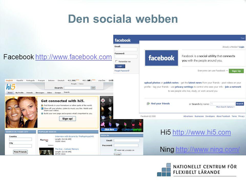 Den sociala webben Facebook http://www.facebook.com