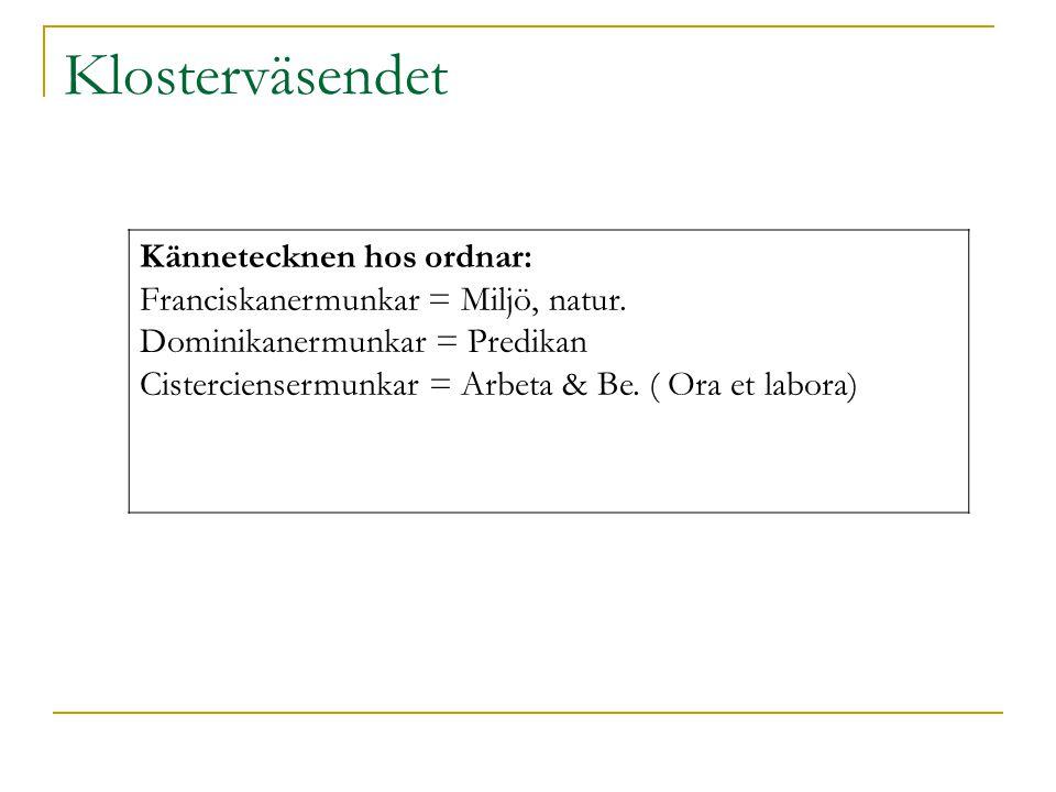 Klosterväsendet Kännetecknen hos ordnar: