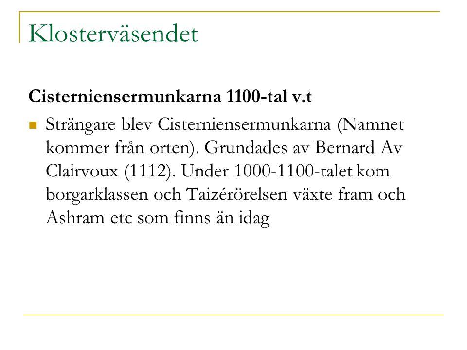 Klosterväsendet Cisterniensermunkarna 1100-tal v.t