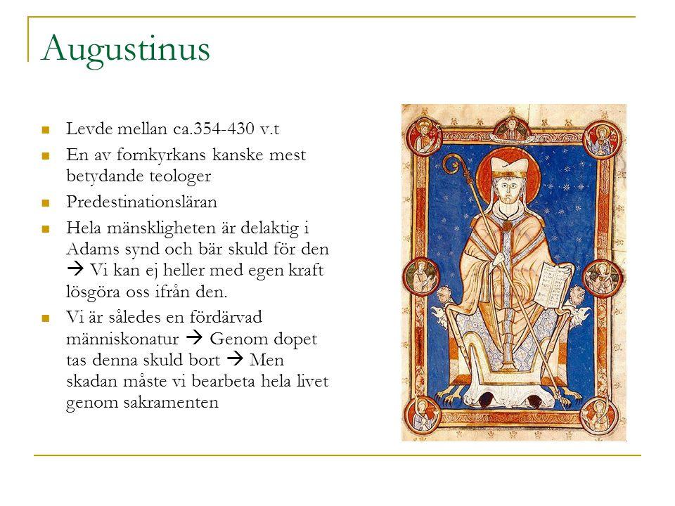 Augustinus Levde mellan ca.354-430 v.t