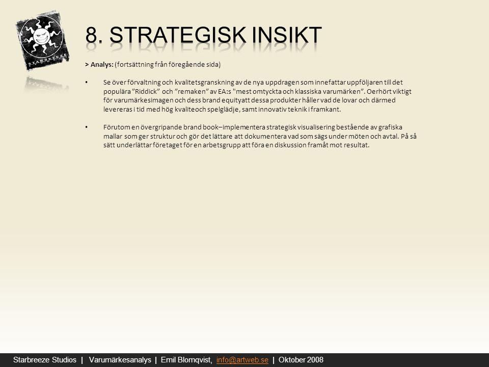 8. Strategisk insikt > Analys: (fortsättning från föregående sida)