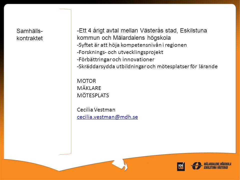 Samhälls-kontraktet Ett 4 årigt avtal mellan Västerås stad, Eskilstuna kommun och Mälardalens högskola.