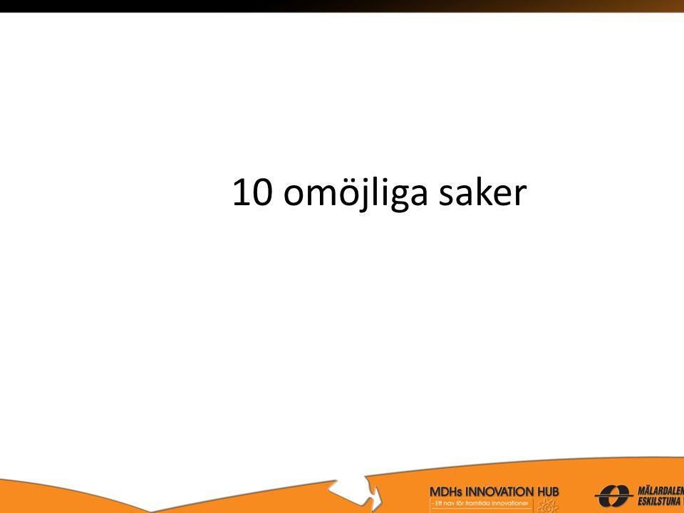 10 omöjliga saker