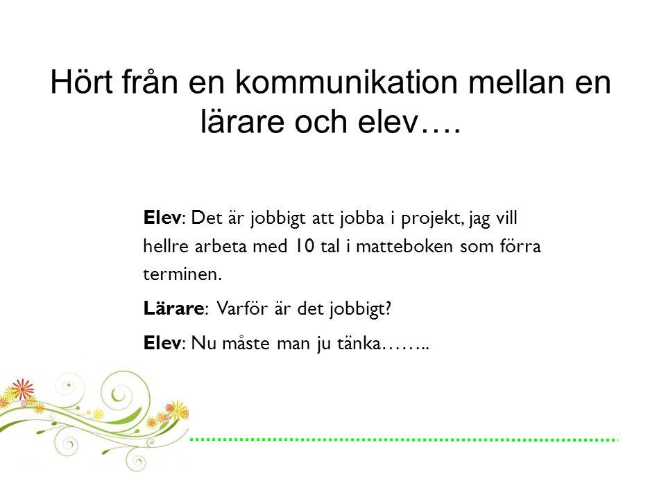 Hört från en kommunikation mellan en lärare och elev….